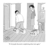 """""""It's the people downstairs complaining about noise again."""" - New Yorker Cartoon Giclee Print by Gahan Wilson"""