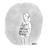 Pregnant woman in T-shirt that says, 'Ask Me About My Massive Weight Gain.… - New Yorker Cartoon Regular Giclee Print by Sam Means