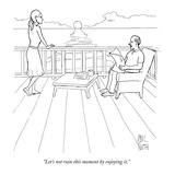 """Let's not ruin this moment by enjoying it."" - New Yorker Cartoon Premium Giclee Print by Paul Noth"