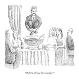 &quot;Didn&#39;t I tell you Tom was fun&quot; - New Yorker Cartoon Premium Giclee Print by Paul Noth