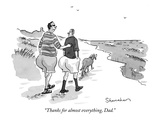 """Thanks for almost everything, Dad."" - New Yorker Cartoon Premium Giclee Print by Danny Shanahan"
