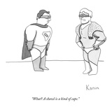 """What A shawl is a kind of cape."" - New Yorker Cartoon Premium Giclee Print by Zachary Kanin"
