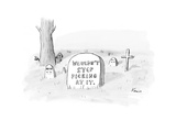 Grave with the inscription: Wouldn't Stop Picking At It. - New Yorker Cartoon Premium Giclee Print by Zachary Kanin