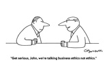 """Get serious, John, we're talking business ethics not ethics."" - Cartoon Regular Giclee Print by Charles Barsotti"