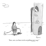 """Sure, sure, we have to do everything your way."" - New Yorker Cartoon Giclee Print by Zachary Kanin"