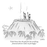 """I don't know how the gods feel, but sacrificing financial advisors makes …"" - New Yorker Cartoon Premium Giclee Print by Kim Warp"