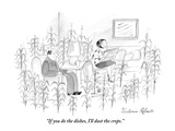 """If you do the dishes, I'll dust the crops."" - New Yorker Cartoon Premium Giclee Print by Victoria Roberts"