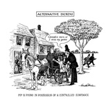 ALTERNATIVE DICKENS-PIP IS FOUND IN POSSESSION OF A CONTROLLED SUBSTANCE - New Yorker Cartoon Premium Giclee Print by J.B. Handelsman