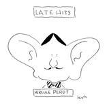 Late Hits-Hercule Perot - New Yorker Cartoon Premium Giclee Print by Arnie Levin