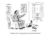 """Daddy works in a magical, faraway land called Academia."" - New Yorker Cartoon Giclee Print by David Sipress"