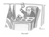 """Overruled!"" - New Yorker Cartoon Premium Giclee Print by Zachary Kanin"