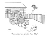 """I guess cats just can't appreciate Frank Gehry."" - New Yorker Cartoon Premium Giclee Print by Eric Lewis"