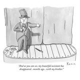 """And as you can see, my beautiful assistant has disappeared...months ago..…"" - New Yorker Cartoon Premium Giclee Print by Zachary Kanin"