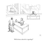 &quot;Will he know what this is regarding&quot; - New Yorker Cartoon Premium Giclee Print by Paul Noth