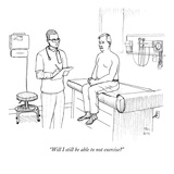 &quot;Will I still be able to not exercise&quot; - New Yorker Cartoon Premium Giclee Print by Paul Noth