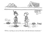 """I'll be a real boy as soon as I'm done with the hormone treatments."" - New Yorker Cartoon Premium Giclee Print by Robert Leighton"
