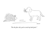 """On the plus side, you've cured my back pain."" - New Yorker Cartoon Premium Giclee Print by Alex Gregory"