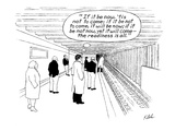 "Passenger waiting in subway station, thinks of Hamlet line, ""If it be now,…"" - New Yorker Cartoon Premium Giclee Print by Tom Kleh"
