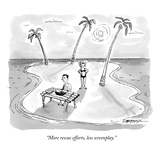 """More rescue efforts, less screenplay."" - New Yorker Cartoon Premium Giclee Print by C. Covert Darbyshire"