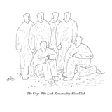 "Six men posing for picture.  Club called ""The Guys Who Look Remarkably Ali…"" - New Yorker Cartoon Premium Giclee Print by Erik Hilgerdt"