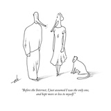 """Before the Internet, I just assumed I was the only one, and kept more or …"" - New Yorker Cartoon Premium Giclee Print by Erik Hilgerdt"