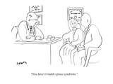 """You have irritable-spouse syndrome."" - New Yorker Cartoon Premium Giclee Print by Michael Shaw"
