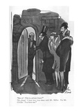 """But sir! This is a private house!""-""O, g'wan! I been here lotsa times wit…"" - New Yorker Cartoon Premium Giclee Print by Peter Arno"
