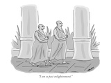 """I am so past enlightenment."" - New Yorker Cartoon Premium Giclee Print by Kim Warp"