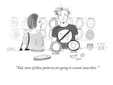 """Tad, none of these patterns are going to scream 'anarchist.' "" - New Yorker Cartoon Premium Giclee Print by Emily S. Hopkins"