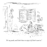 """It's my youth, and I don't have to enjoy it if I don't want to."" - New Yorker Cartoon Premium Giclee Print by Barbara Smaller"
