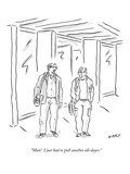 One self-employed guy talks to another. - New Yorker Cartoon Premium Giclee Print by Kim Warp