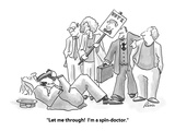 """Let me through!  I'm a spin-doctor."" - Cartoon Regular Giclee Print by J.P. Rini"
