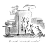 """I have a couple of other projects I'm excited about."" - New Yorker Cartoon Giclee Print by Mike Twohy"