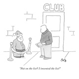 """Not on the list I invented the list!"" - New Yorker Cartoon Premium Giclee Print by Sean O'Neill"