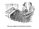 """He keeps calling for the Wall Street Journal."" - Cartoon Regular Giclee Print by Joseph Farris"