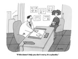 """""""If this doesn't help you don't worry, it's a placebo."""" - Cartoon Regular Giclee Print by Peter C. Vey"""