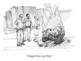 """I begged him to get help."" - New Yorker Cartoon Premium Giclee Print by Paul Noth"