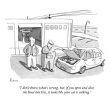 """""""I don't know what's wrong, but, if you open and close the hood like this,…"""" - New Yorker Cartoon Regular Giclee Print by Zachary Kanin"""