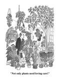 """Not only plants need loving care!"" - Cartoon Regular Giclee Print by Joseph Farris"