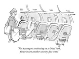 """For passengers continuing on to New York, please insert another seventy-f…"" - New Yorker Cartoon Giclee Print by John Klossner"