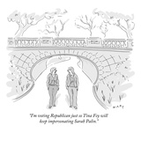 """I'm voting Republican just so Tina Fey will keep impersonating Sarah Pali…"" - New Yorker Cartoon Premium Giclee Print by Kim Warp"