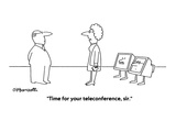 """Time for your teleconference, sir."" - Cartoon Regular Giclee Print by Charles Barsotti"