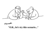 """O.K., let's try this scenario . . . "" - Cartoon Regular Giclee Print by Charles Barsotti"