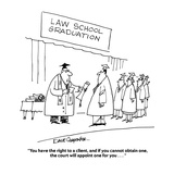 """You have the right to a client, and if you cannot obtain one, the court w…"" - Cartoon Giclee Print by Dave Carpenter"