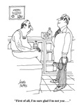 """First of all, I'm sure glad I'm not you . . ."" - Cartoon Regular Giclee Print by Joseph Farris"