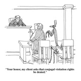 """Your honor, my client asks that conjugal visitation rights be denied."" - Cartoon Regular Giclee Print by J.P. Rini"