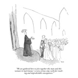 """We are gathered here to join together this man and this woman in matrimon…"" - New Yorker Cartoon Regular Giclee Print by George Booth"