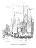 """The thing I like about New York, Claudia, is you."" - New Yorker Cartoon Premium Giclee Print by Robert Weber"