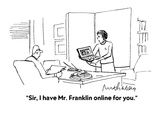 """Sir, I have Mr. Franklin online for you."" - Cartoon Giclee Print by Mort Gerberg"