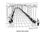 """""""Separate checks, please."""" - Cartoon Regular Giclee Print by Jerry Marcus"""